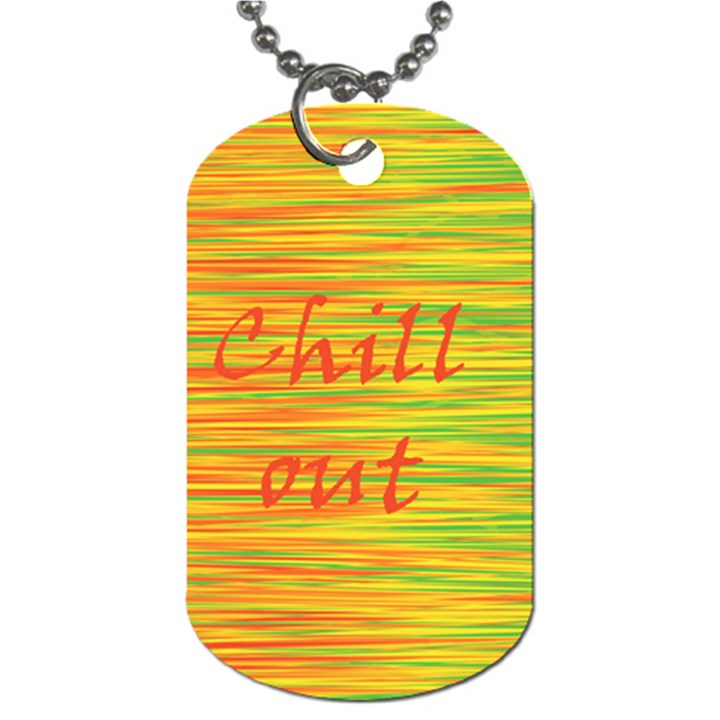 Chill out Dog Tag (One Side)