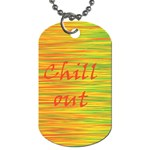 Chill out Dog Tag (Two Sides) Front