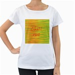 Chill out Women s Loose-Fit T-Shirt (White)