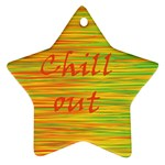 Chill out Star Ornament (Two Sides)  Front