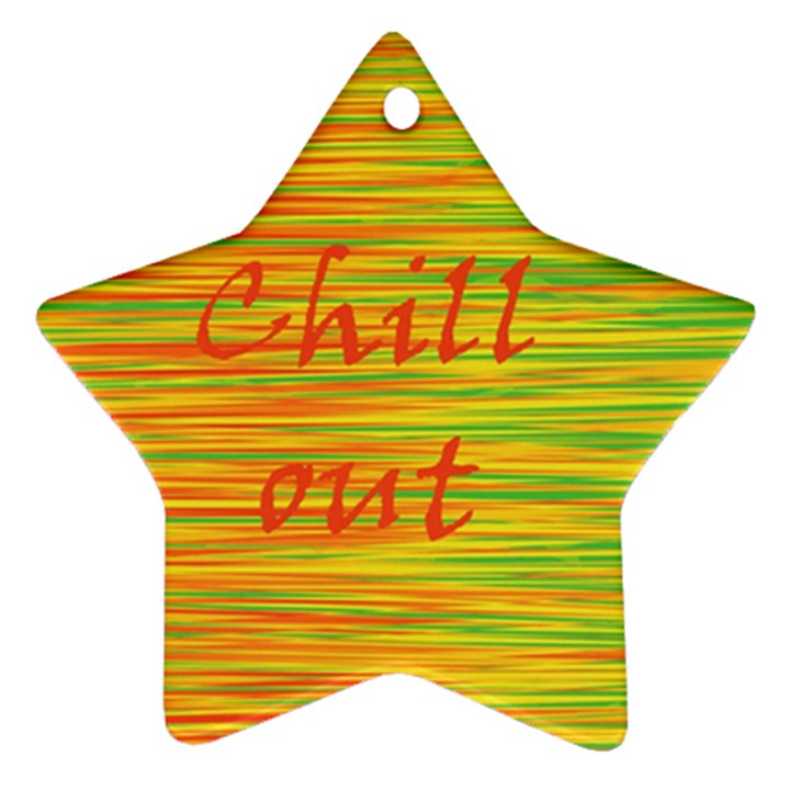 Chill out Star Ornament (Two Sides)