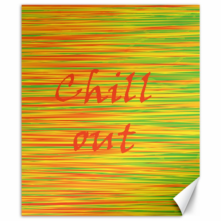 Chill out Canvas 8  x 10