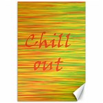 Chill out Canvas 12  x 18   18 x12 Canvas - 1