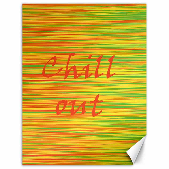 Chill out Canvas 18  x 24