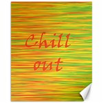Chill out Canvas 11  x 14   14 x11 Canvas - 1