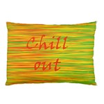 Chill out Pillow Case