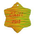 Chill out Snowflake Ornament (2-Side) Front