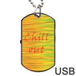 Chill out Dog Tag USB Flash (One Side) Front