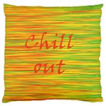 Chill out Large Cushion Case (Two Sides)