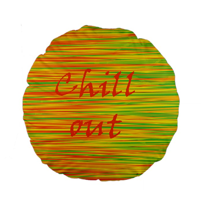 Chill out Standard 15  Premium Round Cushions