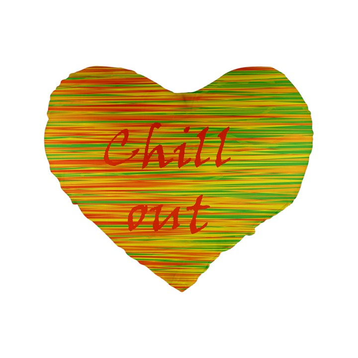 Chill out Standard 16  Premium Heart Shape Cushions