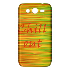 Chill Out Samsung Galaxy Mega 5 8 I9152 Hardshell Case  by Valentinaart