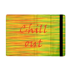 Chill Out Ipad Mini 2 Flip Cases