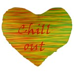 Chill out Large 19  Premium Flano Heart Shape Cushions