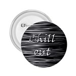 Black an white  Chill out  2.25  Buttons Front
