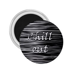 Black An White  chill Out  2 25  Magnets