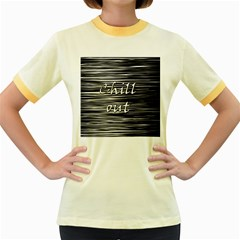 Black An White  chill Out  Women s Fitted Ringer T Shirts