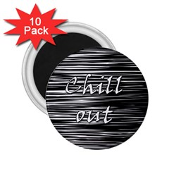 Black An White  chill Out  2 25  Magnets (10 Pack)