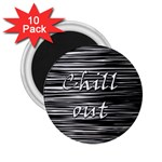 Black an white  Chill out  2.25  Magnets (10 pack)  Front