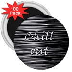 Black an white  Chill out  3  Magnets (100 pack) Front