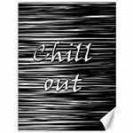 Black an white  Chill out  Canvas 36  x 48   48 x36 Canvas - 1