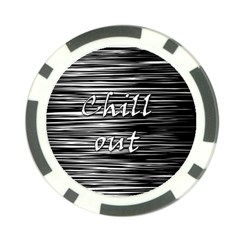 Black An White  chill Out  Poker Chip Card Guards by Valentinaart
