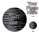 Black an white  Chill out  Multi-purpose Cards (Round)  Front 28