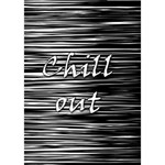 Black an white  Chill out  Heart Bottom 3D Greeting Card (7x5) Inside