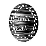 Black an white  Chill out  Oval Filigree Ornament (2-Side)  Front