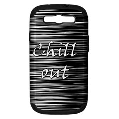 Black An White  chill Out  Samsung Galaxy S Iii Hardshell Case (pc+silicone) by Valentinaart