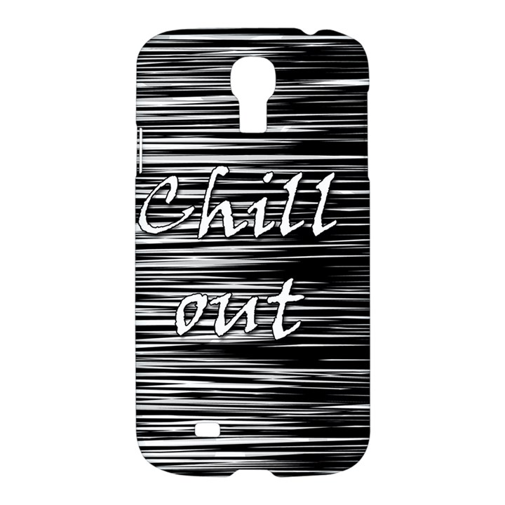 Black an white  Chill out  Samsung Galaxy S4 I9500/I9505 Hardshell Case