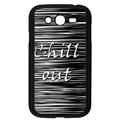 Black An White  chill Out  Samsung Galaxy Grand Duos I9082 Case (black) by Valentinaart