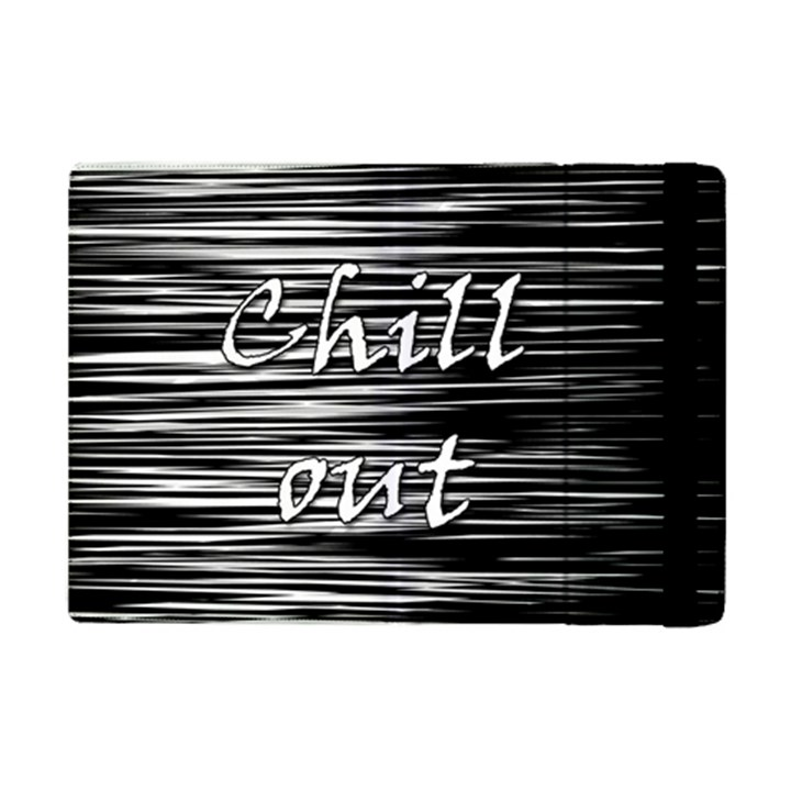 Black an white  Chill out  iPad Mini 2 Flip Cases