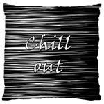 Black an white  Chill out  Large Flano Cushion Case (Two Sides) Back