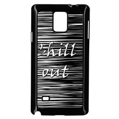 Black An White  chill Out  Samsung Galaxy Note 4 Case (black) by Valentinaart