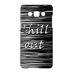 Black An White  chill Out  Samsung Galaxy A5 Hardshell Case  by Valentinaart