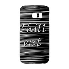 Black An White  chill Out  Galaxy S6 Edge by Valentinaart