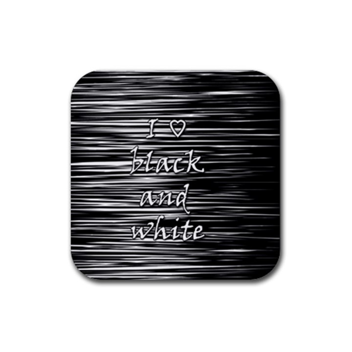 I love black and white Rubber Square Coaster (4 pack)