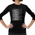 I love black and white Women s Long Sleeve Dark T-Shirts Front