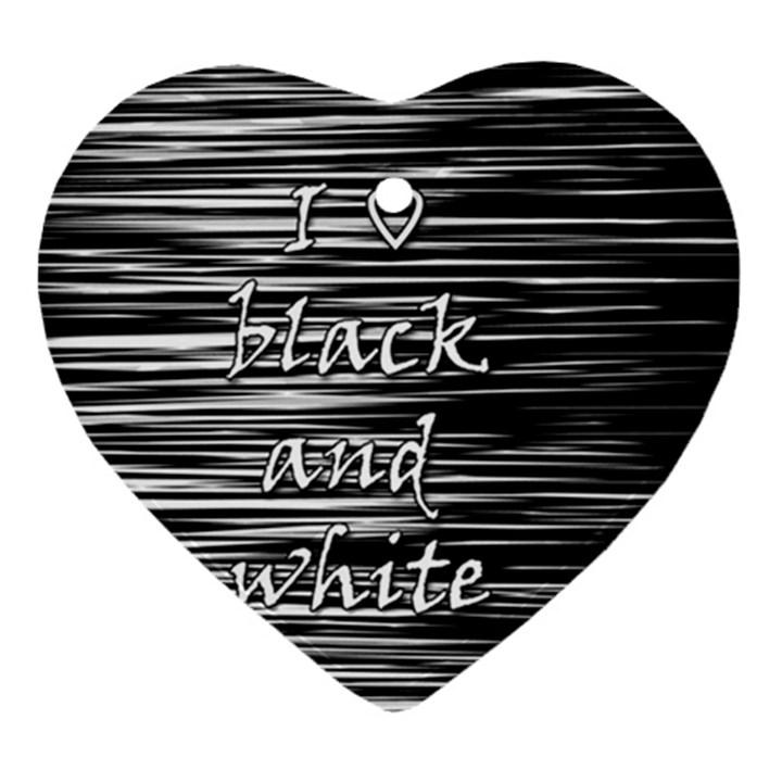 I love black and white Heart Ornament (2 Sides)