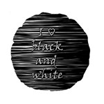 I love black and white Standard 15  Premium Round Cushions Back