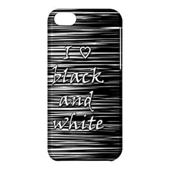 I Love Black And White Apple Iphone 5c Hardshell Case by Valentinaart