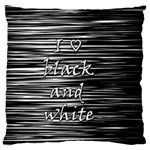 I love black and white Standard Flano Cushion Case (One Side) Front