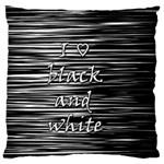 I love black and white Large Flano Cushion Case (Two Sides) Back
