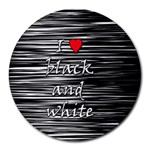 I love black and white 2 Round Mousepads Front