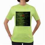 I love black and white 2 Women s Green T-Shirt Front
