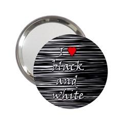 I Love Black And White 2 2 25  Handbag Mirrors