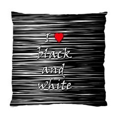 I love black and white 2 Standard Cushion Case (One Side)