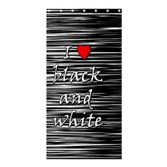 I love black and white 2 Shower Curtain 36  x 72  (Stall)