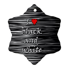 I Love Black And White 2 Snowflake Ornament (2 Side)